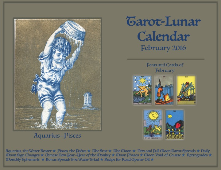 The February 2016 Tarot-Lunar Calendar Now Available. Aquarius-Pisces Issue