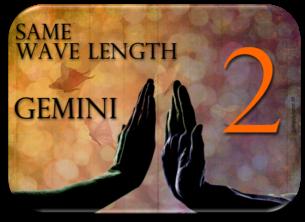 2 Gemini same wave length 2