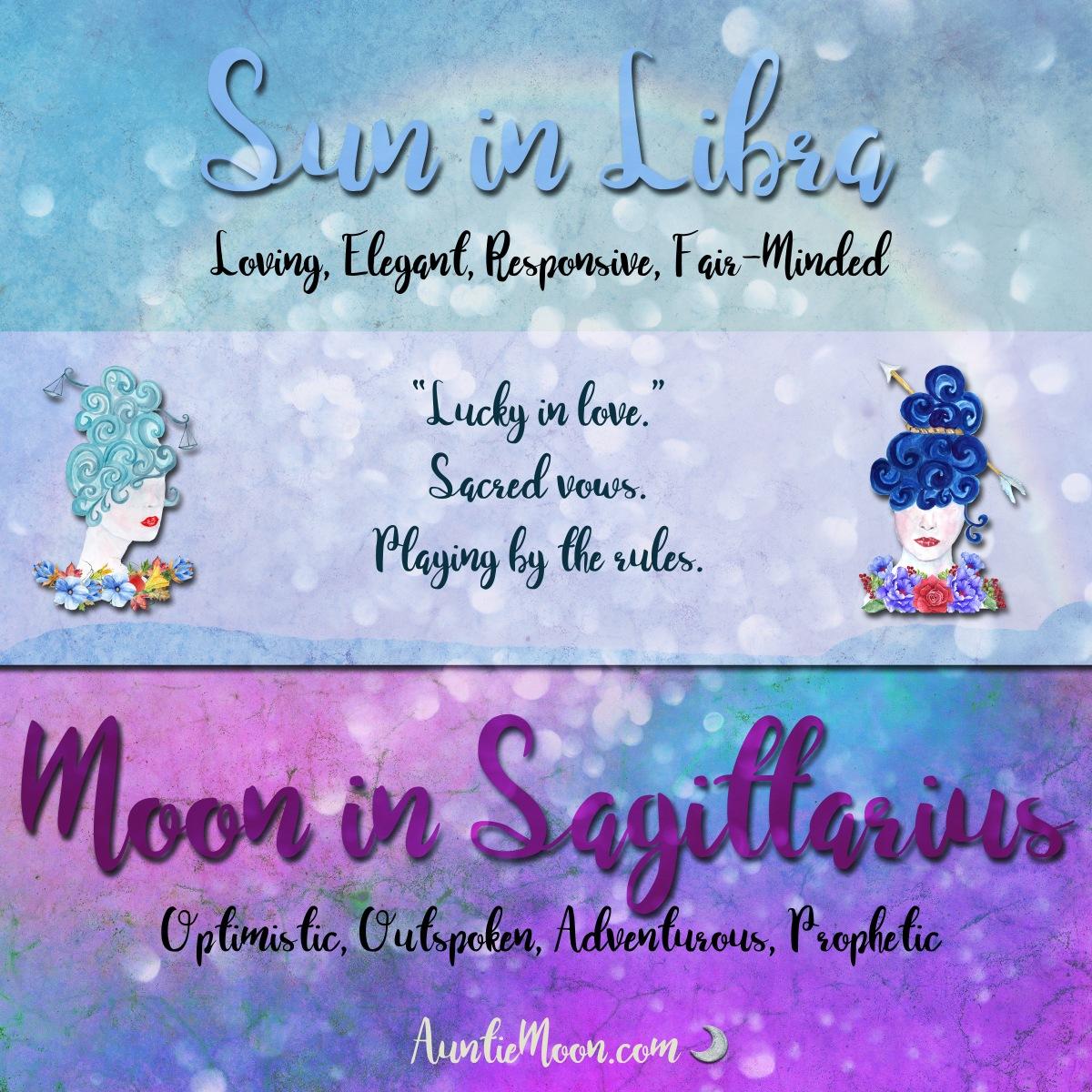 Sun in Libra ~ Moon in Sagittarius