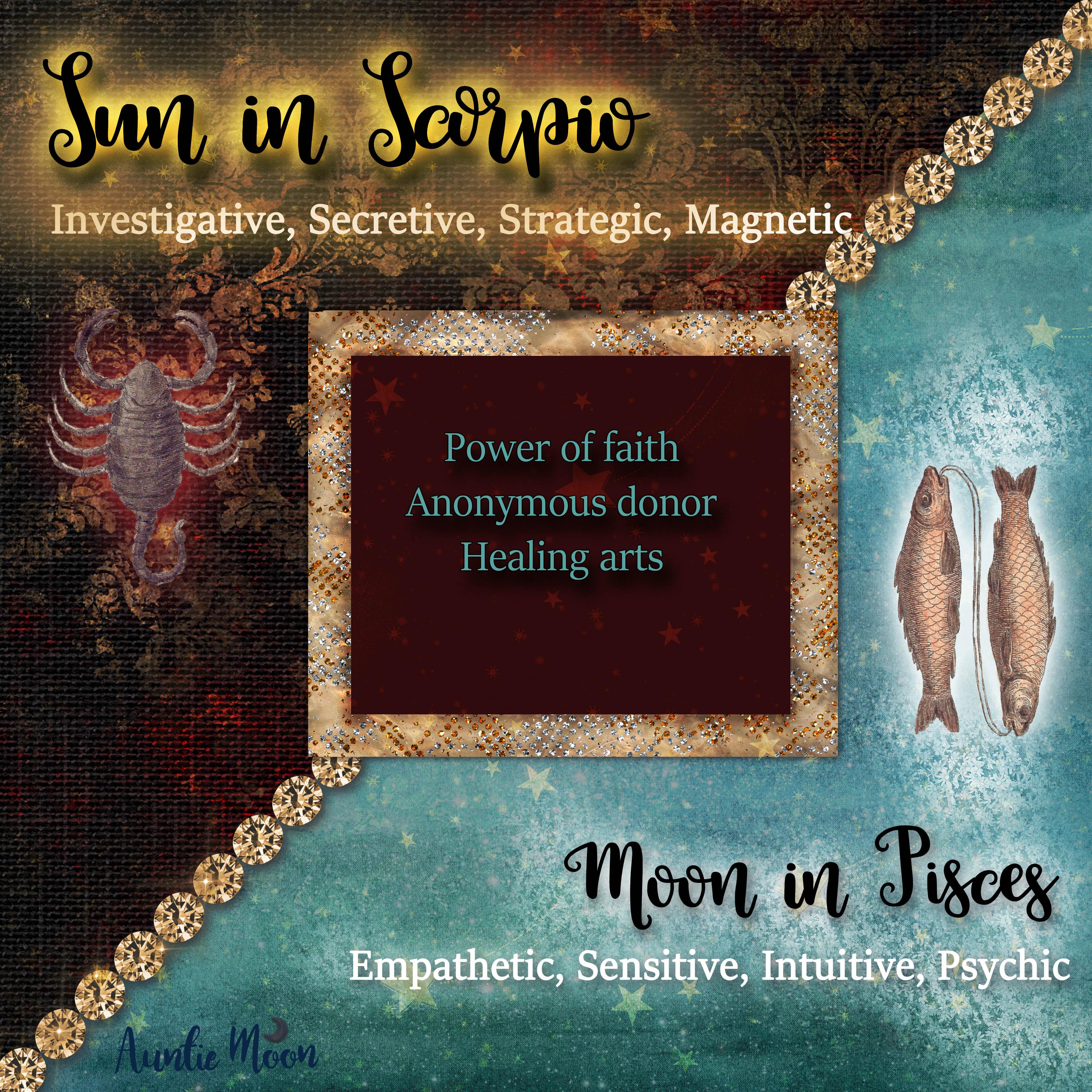 Sun in Scorpio ~ Moon in Pisces – Auntie Moon